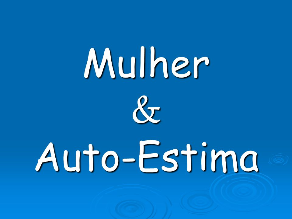 Mulher & Auto-Estima