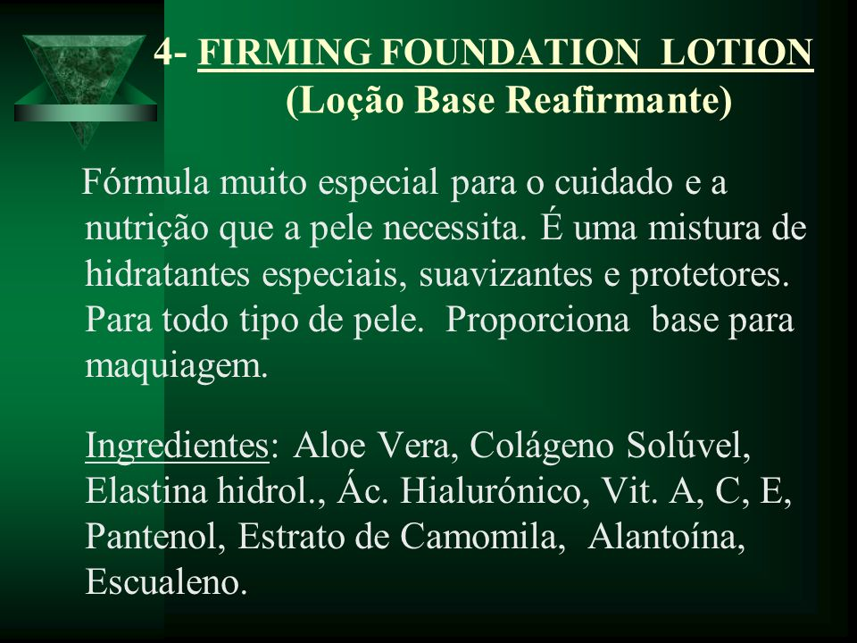 4- FIRMING FOUNDATION LOTION (Loção Base Reafirmante)
