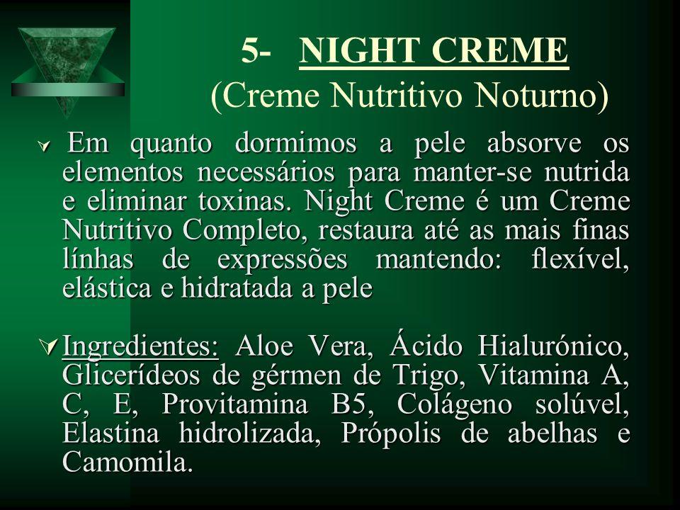 5- NIGHT CREME (Creme Nutritivo Noturno)