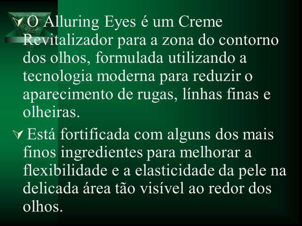 O Alluring Eyes é um Creme Revitalizador para a zona do contorno dos olhos, formulada utilizando a tecnologia moderna para reduzir o aparecimento de rugas, línhas finas e olheiras.