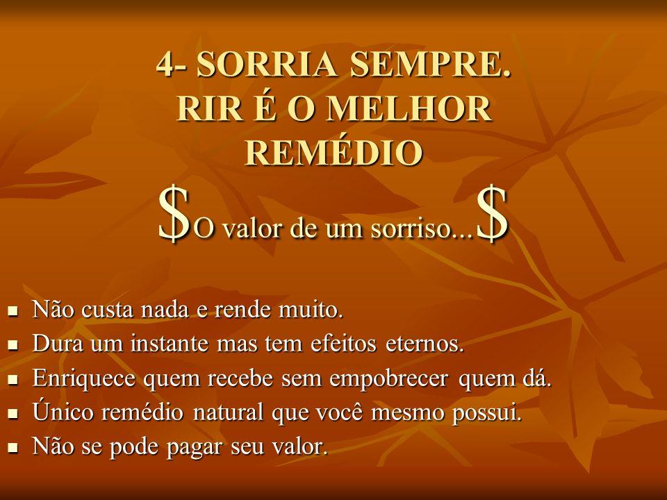 4- SORRIA SEMPRE. RIR É O MELHOR REMÉDIO