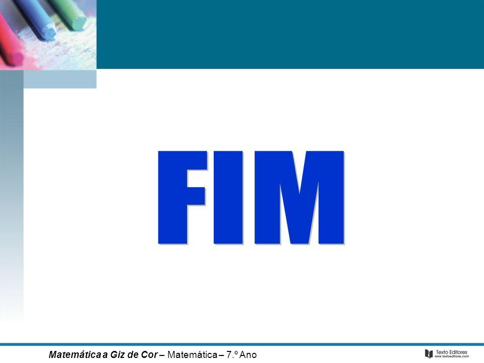 FIM Matemática a Giz de Cor – Matemática – 7.º Ano