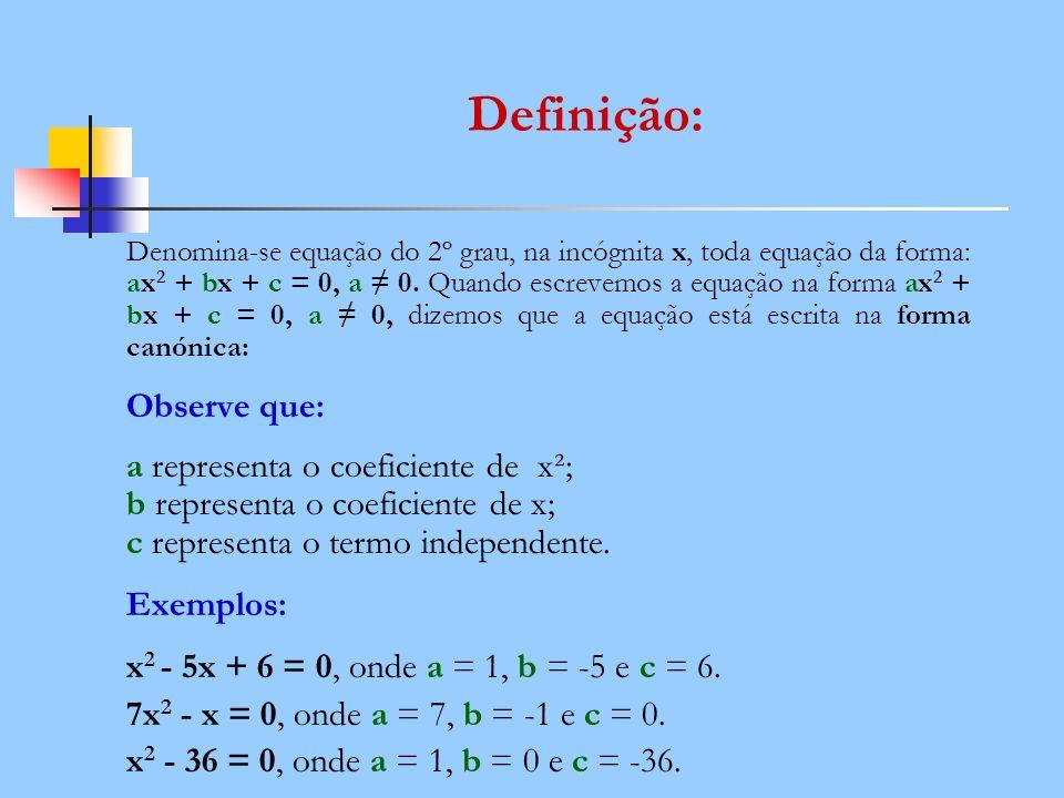 Definição: Observe que: Exemplos: