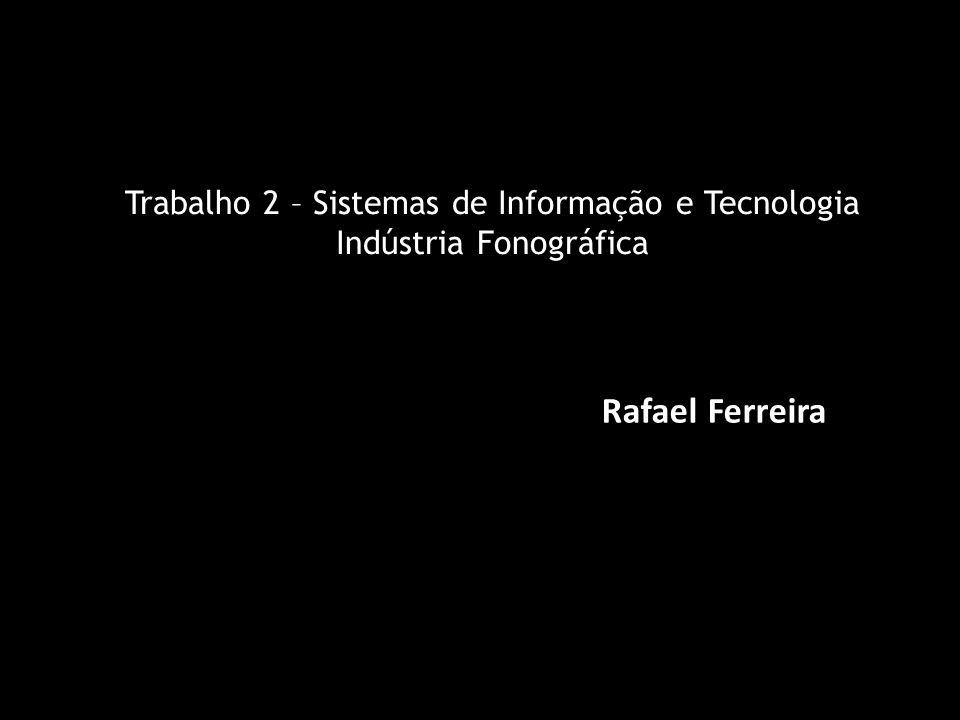 Trabalho 2 – Sistemas de Informação e Tecnologia Indústria Fonográfica