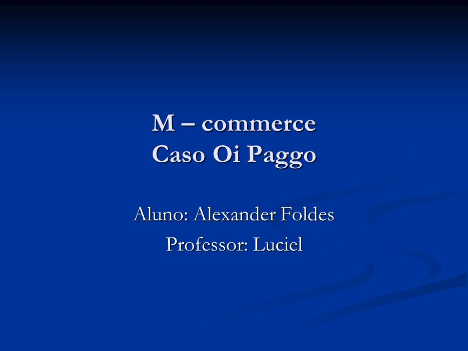 M – commerce Caso Oi Paggo
