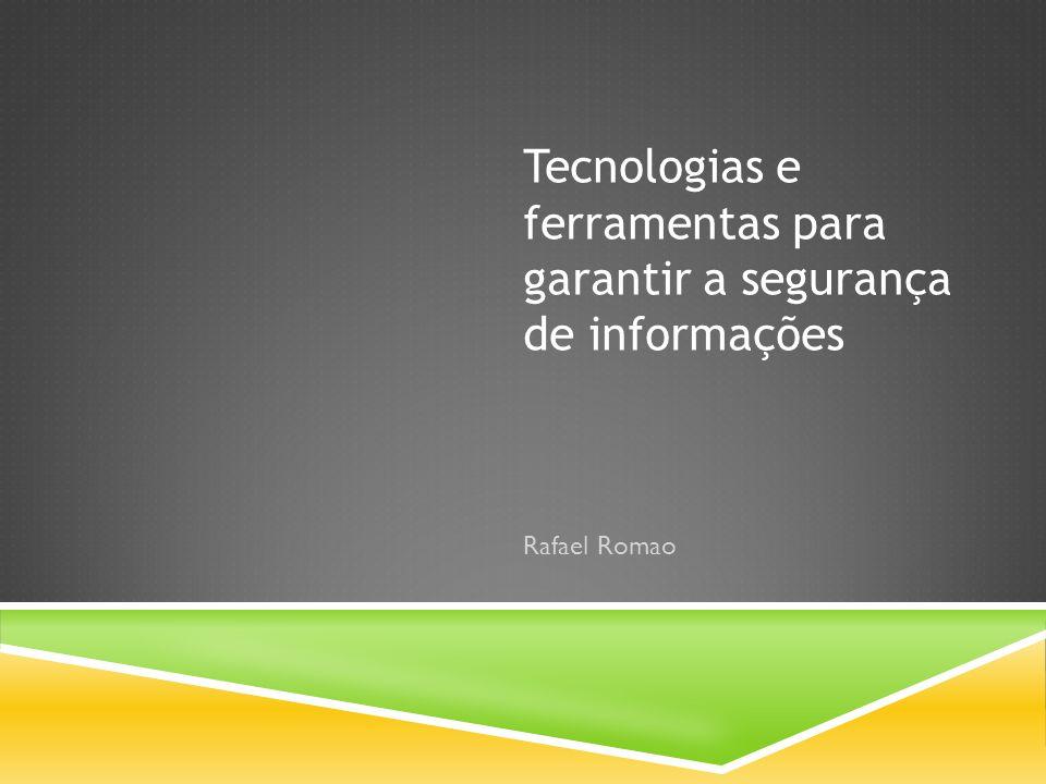 Tecnologias e ferramentas para garantir a segurança de informações