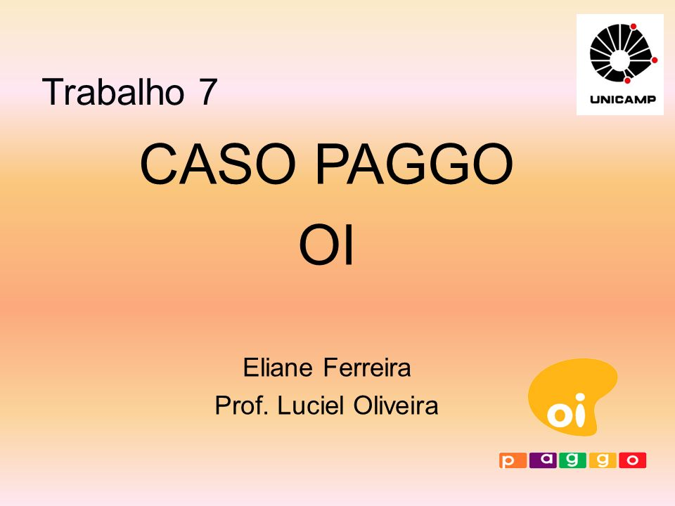 CASO PAGGO OI Eliane Ferreira Prof. Luciel Oliveira