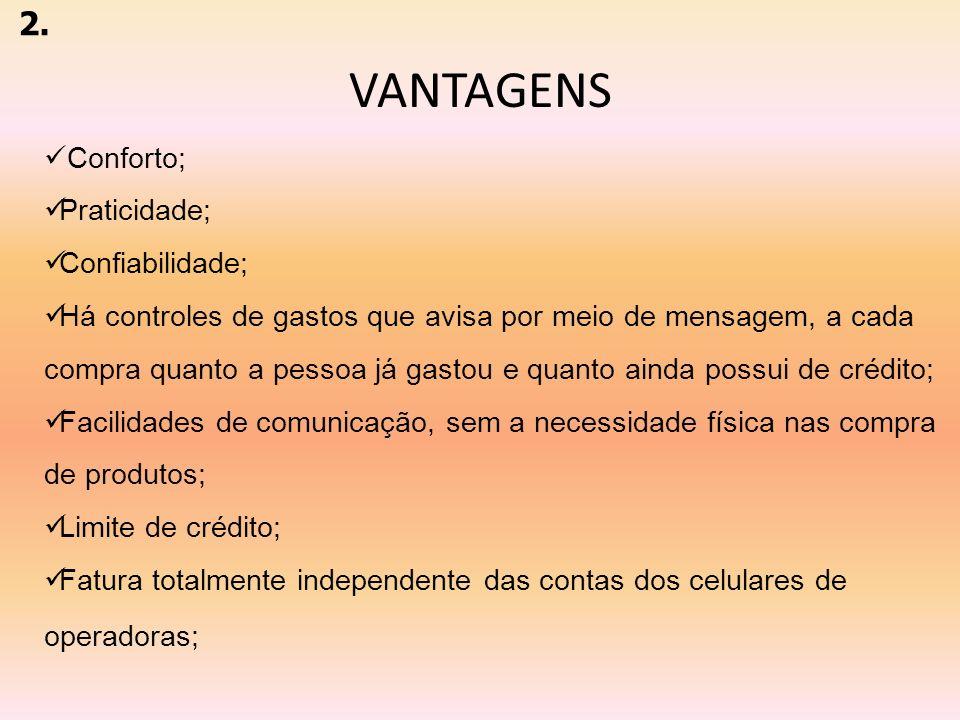 VANTAGENS 2. Conforto; Praticidade; Confiabilidade;