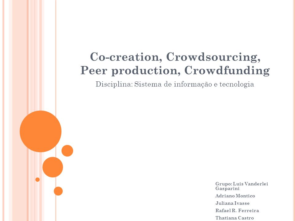 Co-creation, Crowdsourcing, Peer production, Crowdfunding