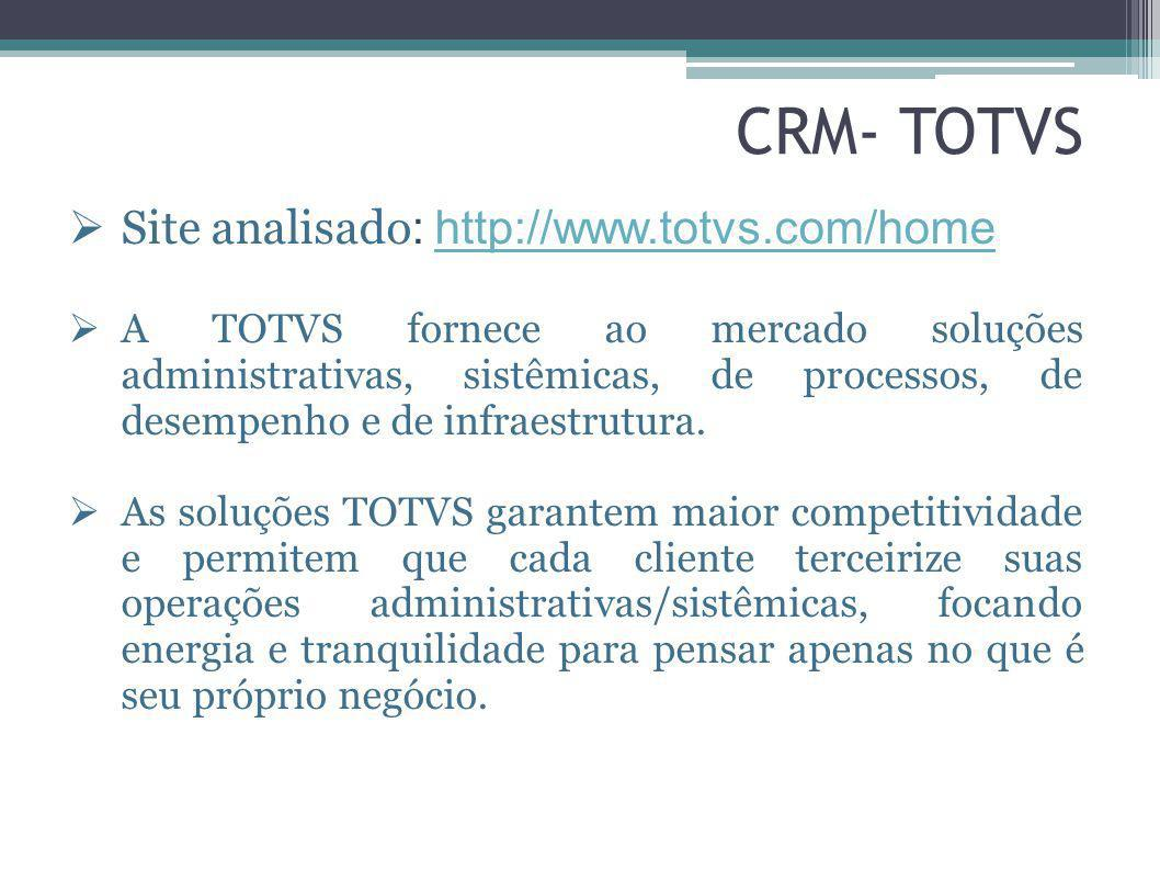 CRM- TOTVS Site analisado: http://www.totvs.com/home
