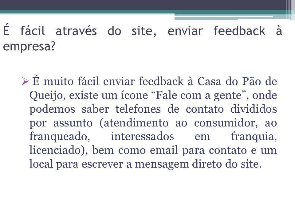 É fácil através do site, enviar feedback à empresa