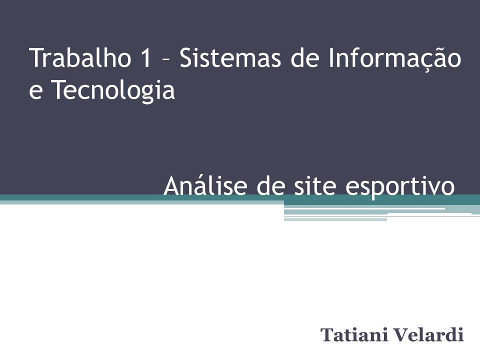 Trabalho 1 – Sistemas de Informação e Tecnologia Análise de site esportivo