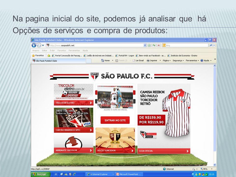 Na pagina inicial do site, podemos já analisar que há Opções de serviços e compra de produtos: