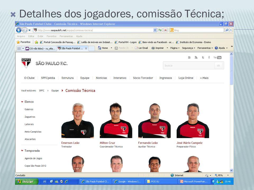 Detalhes dos jogadores, comissão Técnica;