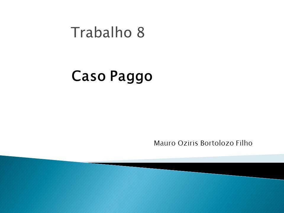 Trabalho 8 Caso Paggo Mauro Oziris Bortolozo Filho