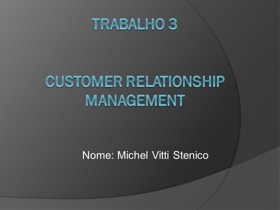 Trabalho 3 Customer relationship management