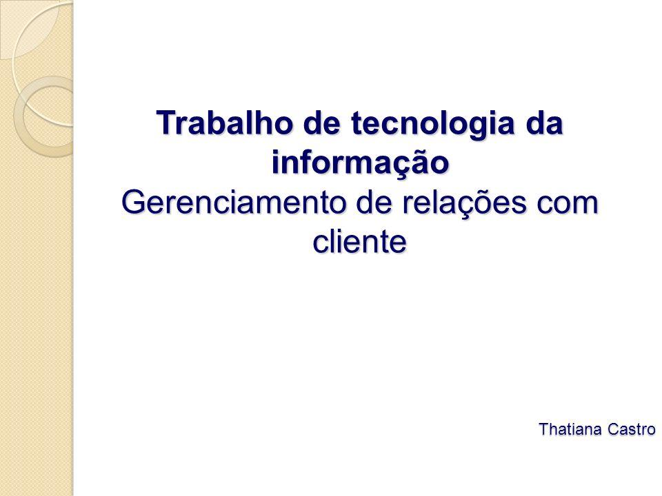 Trabalho de tecnologia da informação Gerenciamento de relações com cliente