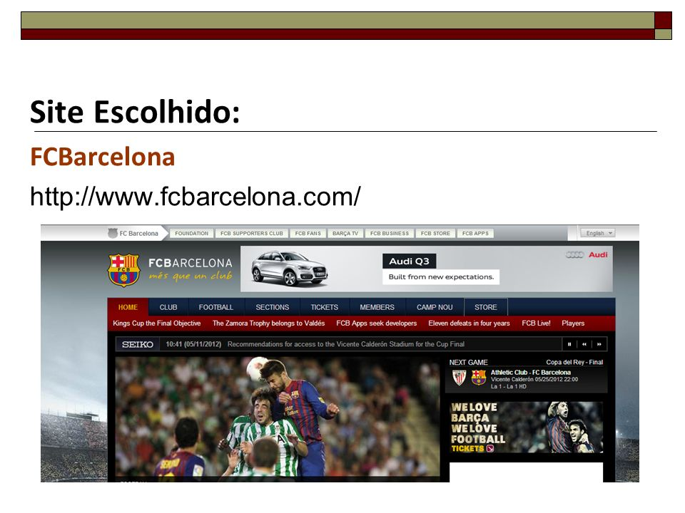 Site Escolhido: FCBarcelona http://www.fcbarcelona.com/