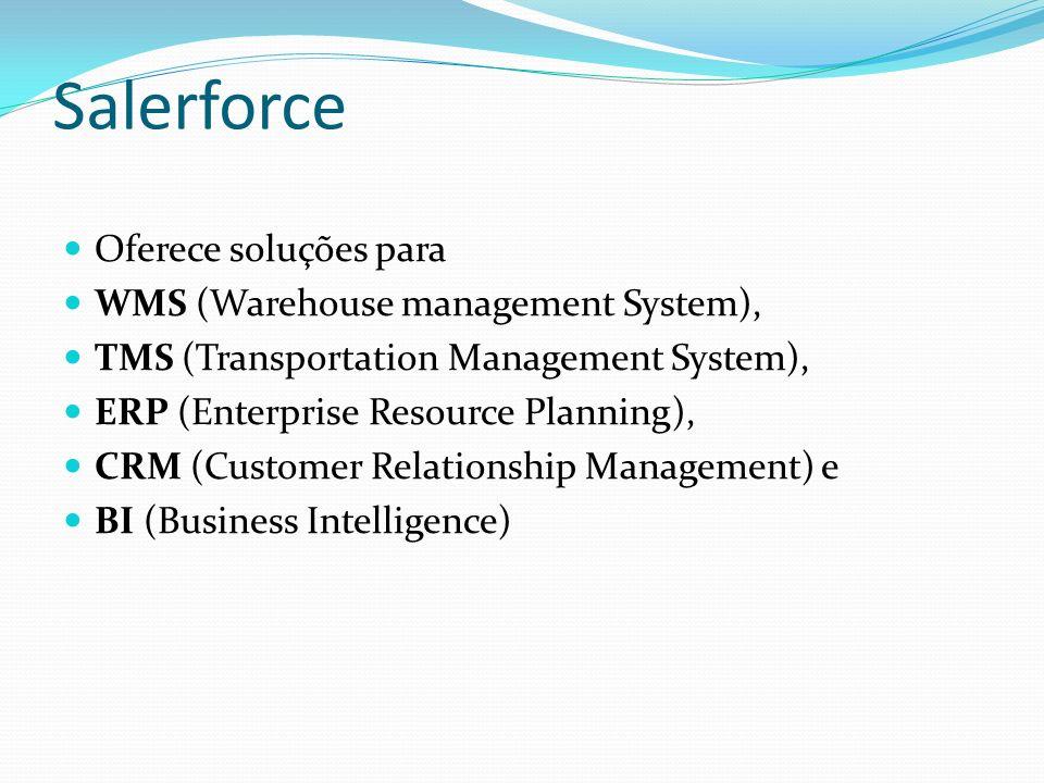 Salerforce Oferece soluções para WMS (Warehouse management System),