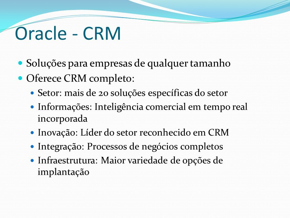 Oracle - CRM Soluções para empresas de qualquer tamanho