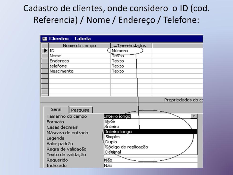 Cadastro de clientes, onde considero o ID (cod