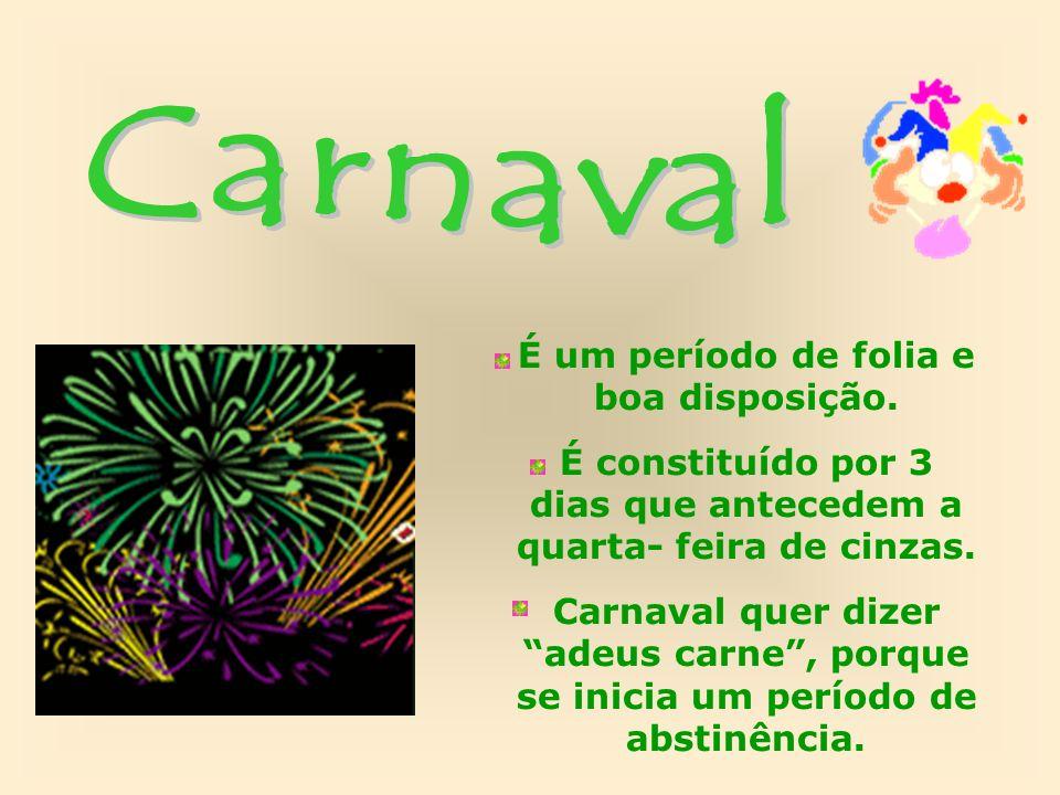 Carnaval É um período de folia e boa disposição.