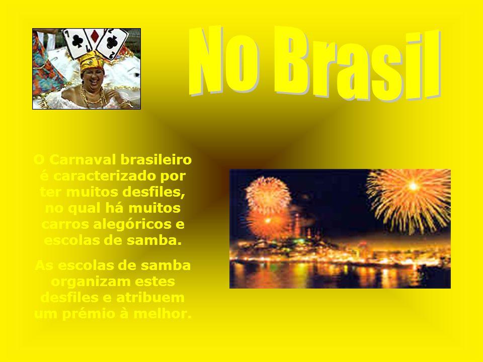 No BrasilO Carnaval brasileiro é caracterizado por ter muitos desfiles, no qual há muitos carros alegóricos e escolas de samba.