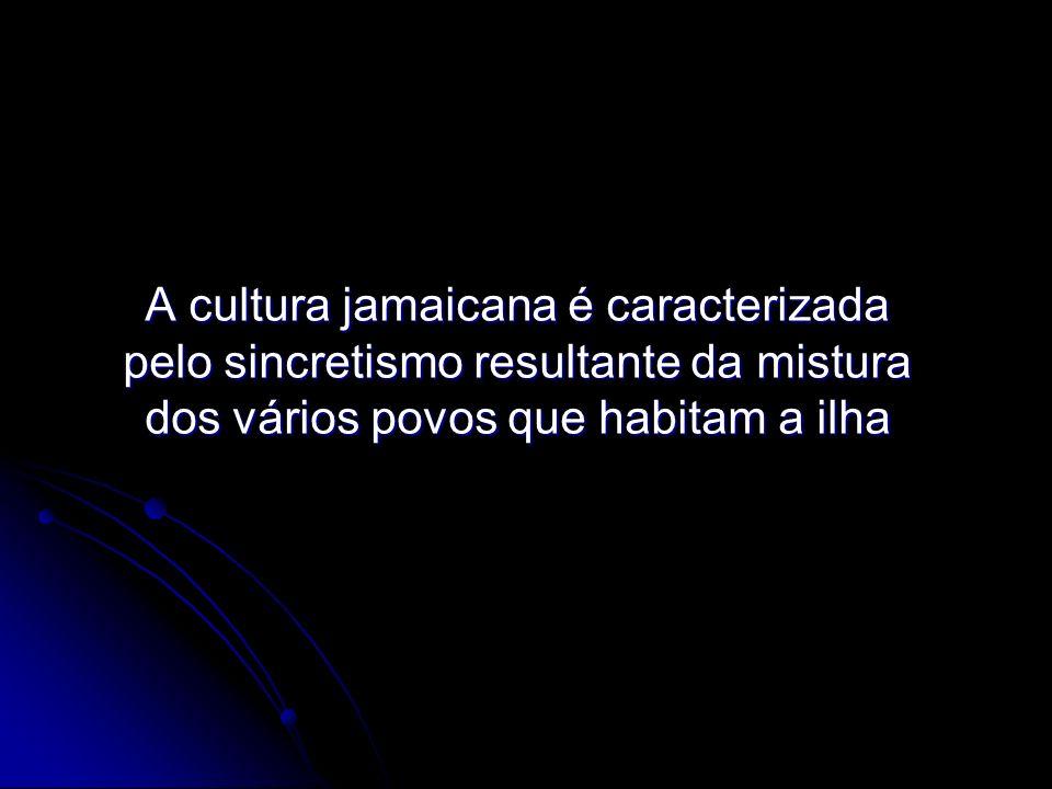 A cultura jamaicana é caracterizada pelo sincretismo resultante da mistura dos vários povos que habitam a ilha