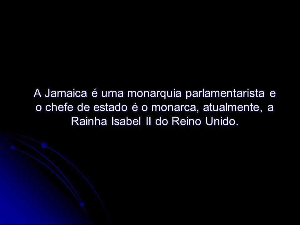 A Jamaica é uma monarquia parlamentarista e o chefe de estado é o monarca, atualmente, a Rainha Isabel II do Reino Unido.