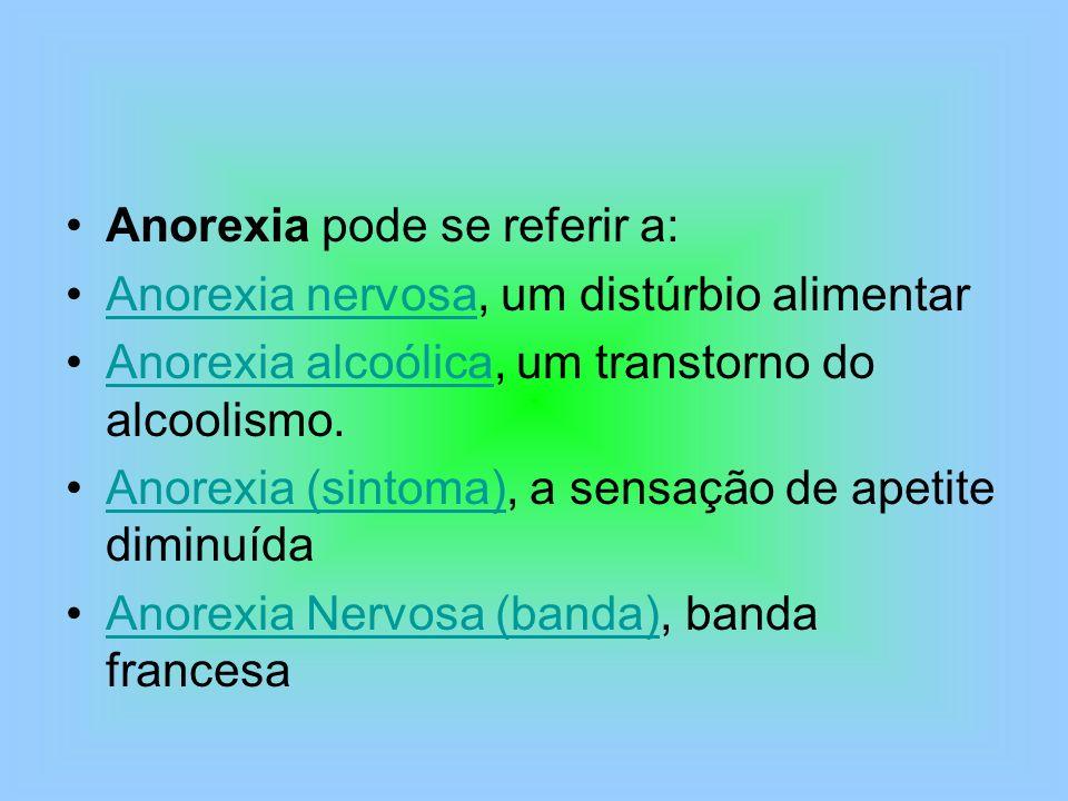 Anorexia pode se referir a: