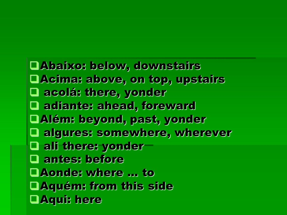 Abaixo: below, downstairs