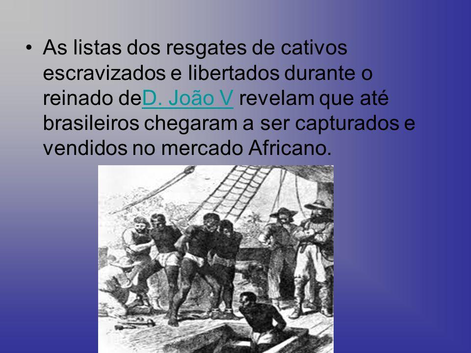 As listas dos resgates de cativos escravizados e libertados durante o reinado deD.