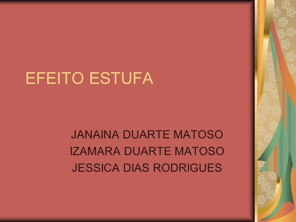 JANAINA DUARTE MATOSO IZAMARA DUARTE MATOSO JESSICA DIAS RODRIGUES
