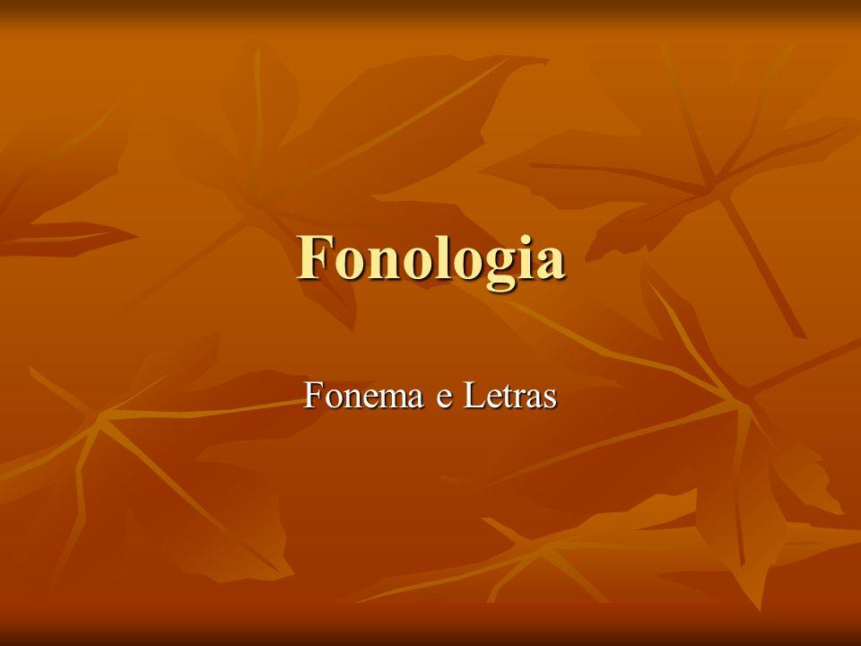 Fonologia Fonema e Letras