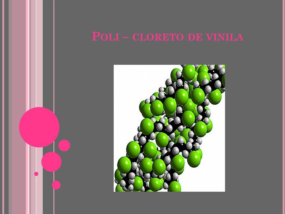 Poli – cloreto de vinila