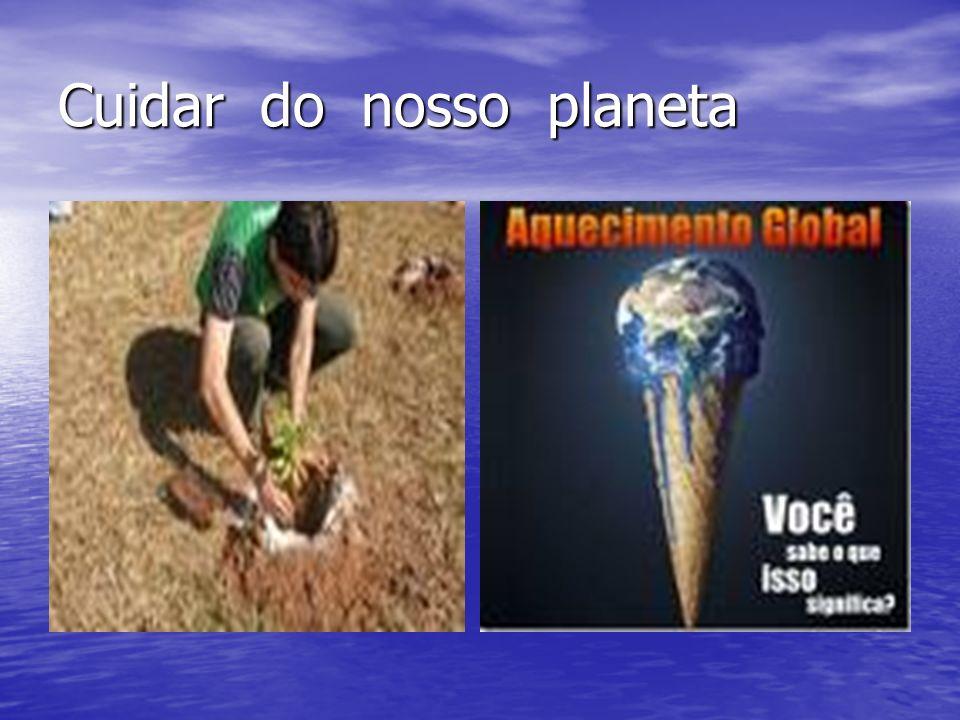 Cuidar do nosso planeta