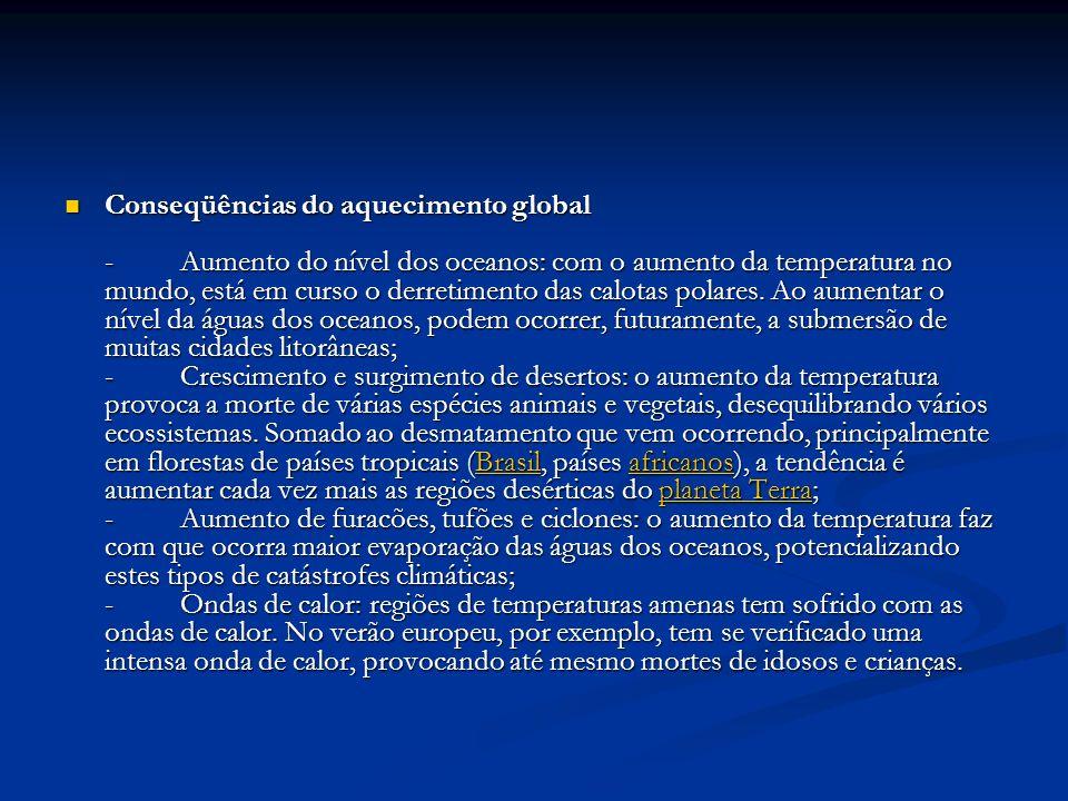 Conseqüências do aquecimento global - Aumento do nível dos oceanos: com o aumento da temperatura no mundo, está em curso o derretimento das calotas polares.