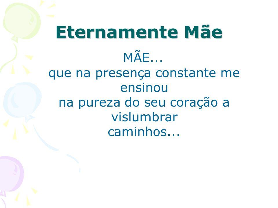 Eternamente MãeMÃE...