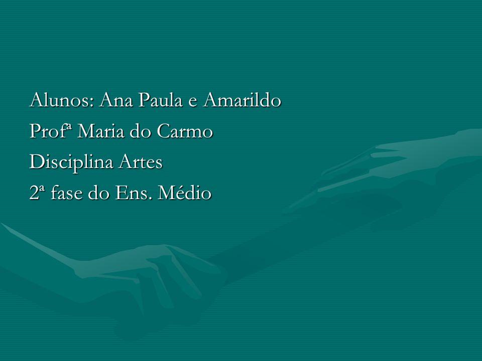 Alunos: Ana Paula e Amarildo