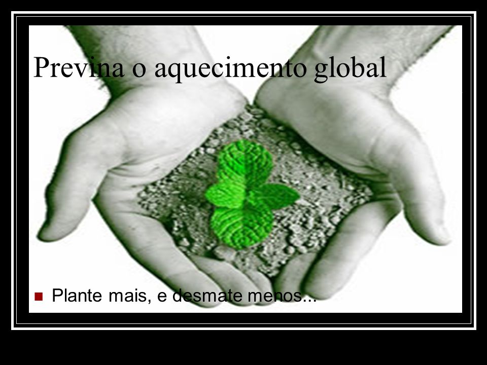 Previna o aquecimento global