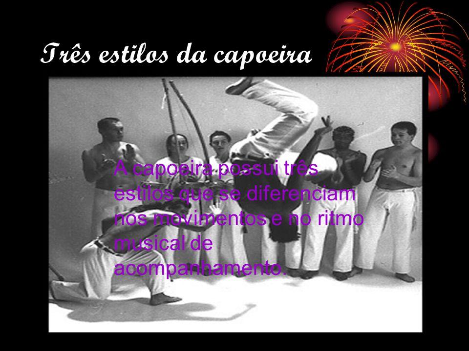 Três estilos da capoeira