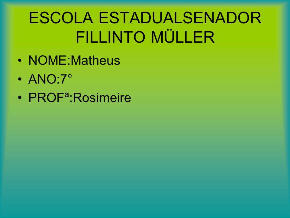 ESCOLA ESTADUALSENADOR FILLINTO MÜLLER
