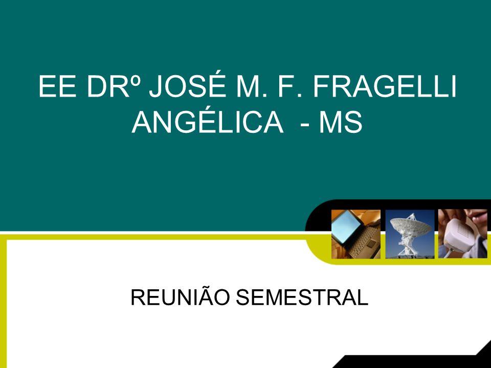 EE DRº JOSÉ M. F. FRAGELLI ANGÉLICA - MS