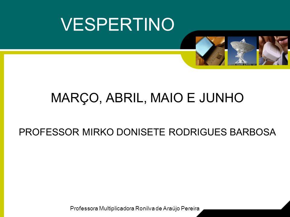VESPERTINO MARÇO, ABRIL, MAIO E JUNHO