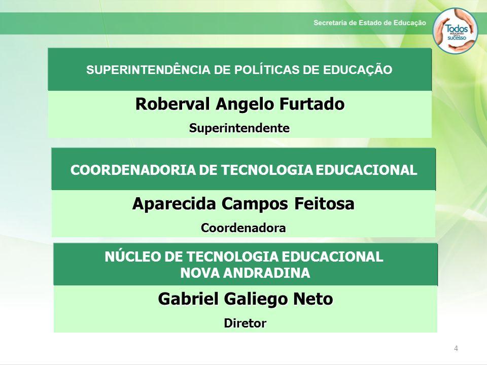 SUPERINTENDÊNCIA DE POLÍTICAS DE EDUCAÇÃO Roberval Angelo Furtado
