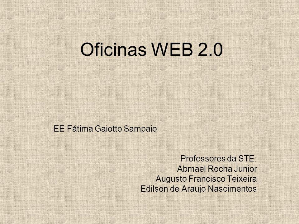 Oficinas WEB 2.0 EE Fátima Gaiotto Sampaio Professores da STE: