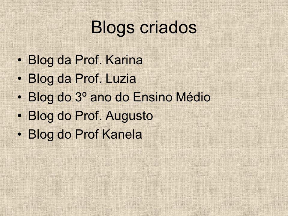 Blogs criados Blog da Prof. Karina Blog da Prof. Luzia