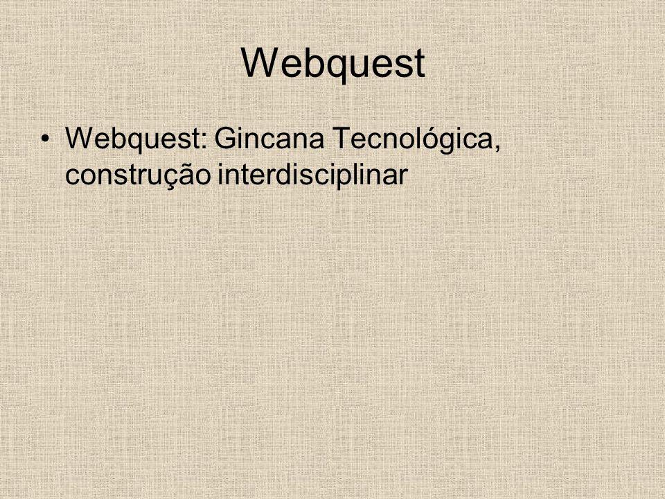 Webquest Webquest: Gincana Tecnológica, construção interdisciplinar