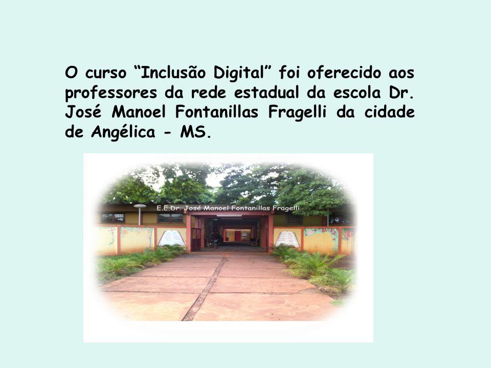 O curso Inclusão Digital foi oferecido aos professores da rede estadual da escola Dr.