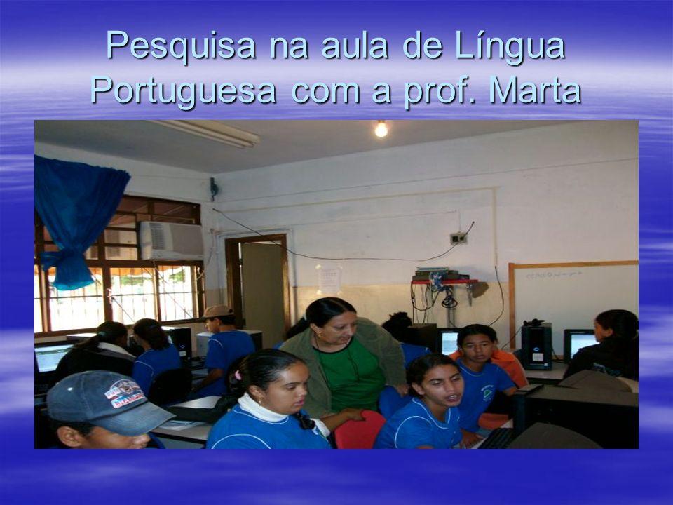 Pesquisa na aula de Língua Portuguesa com a prof. Marta